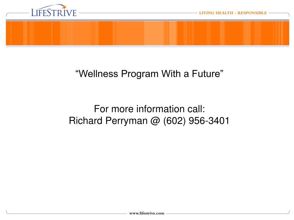 """Wellness Program With a Future"""