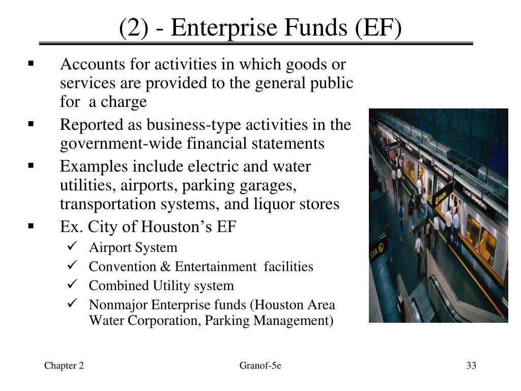 (2) - Enterprise Funds (EF)