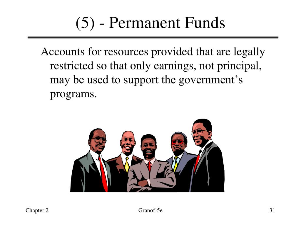 (5) - Permanent Funds
