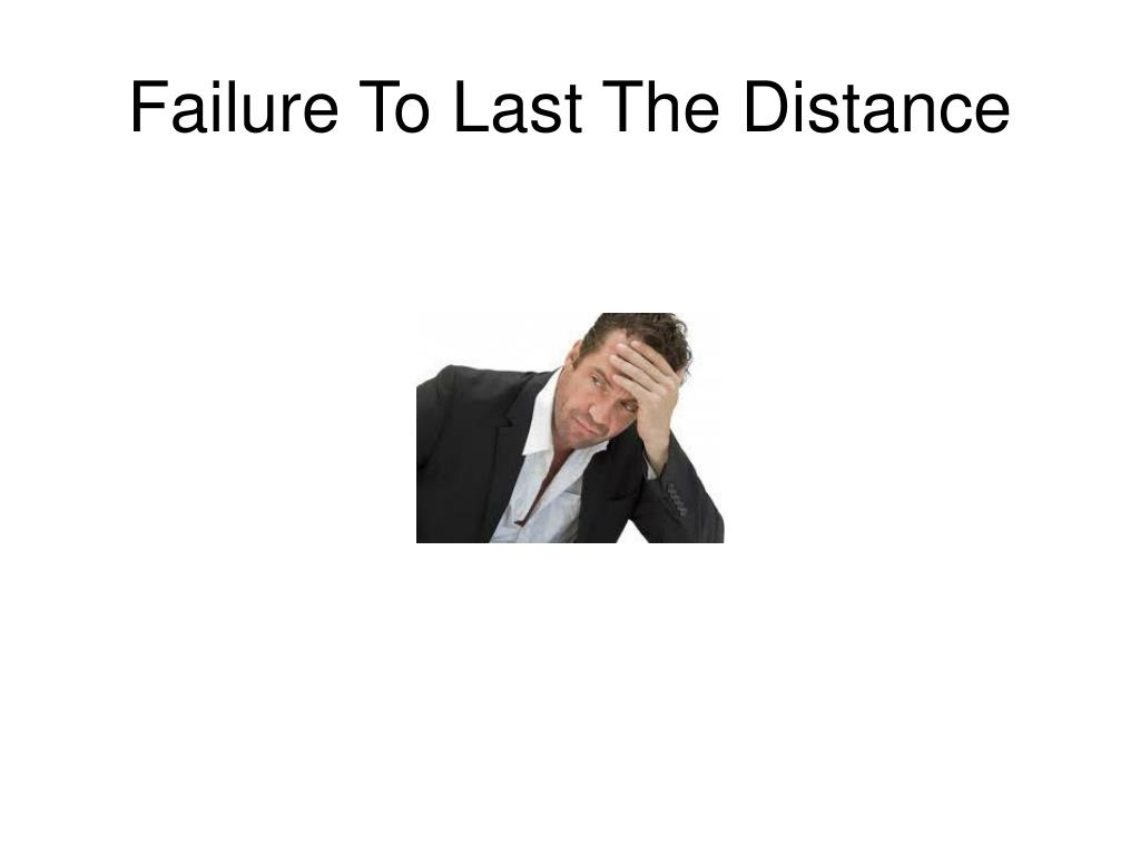 Failure To Last The Distance