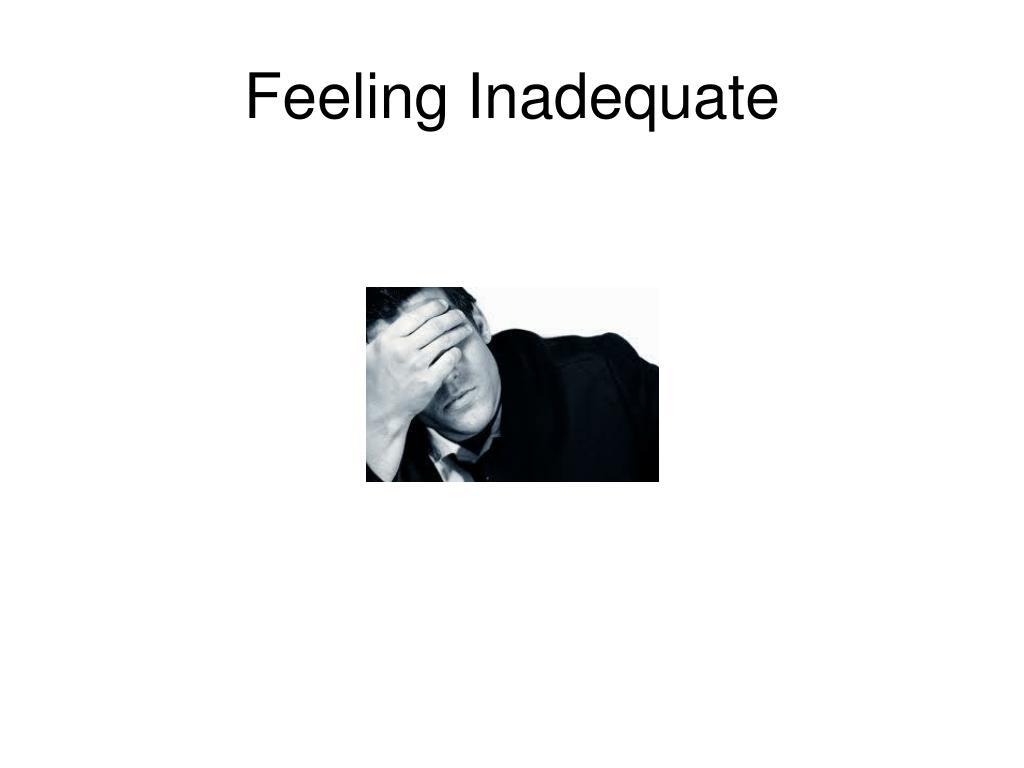 Feeling Inadequate