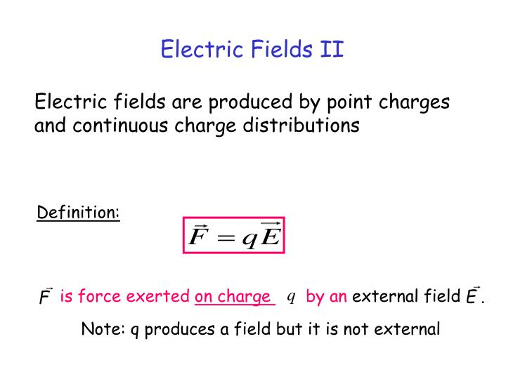 Electric fields ii