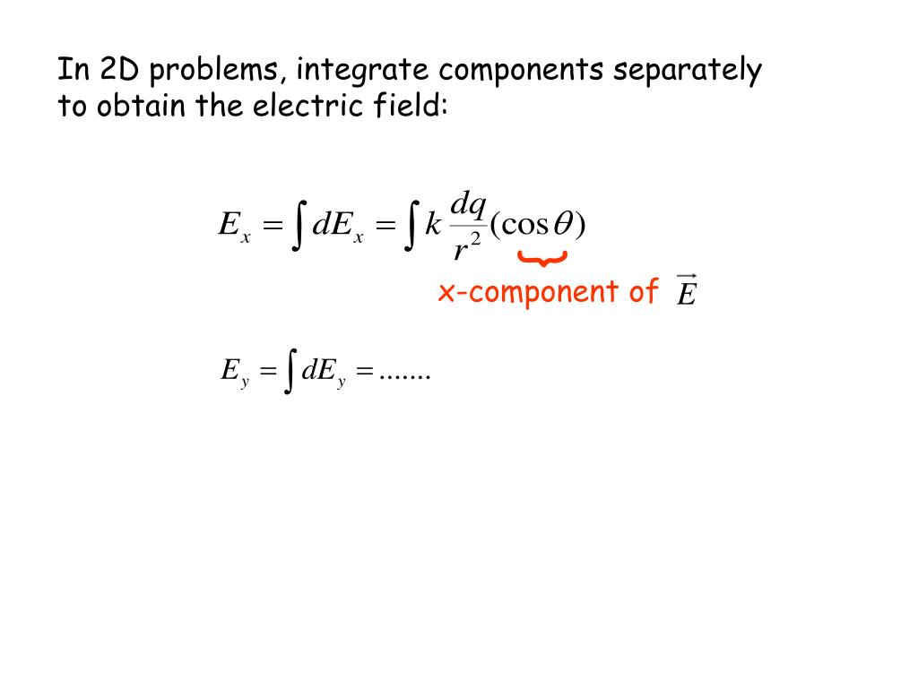 In 2D problems, integrate components separately