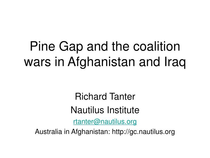 pine gap and the coalition wars in afghanistan and iraq n.