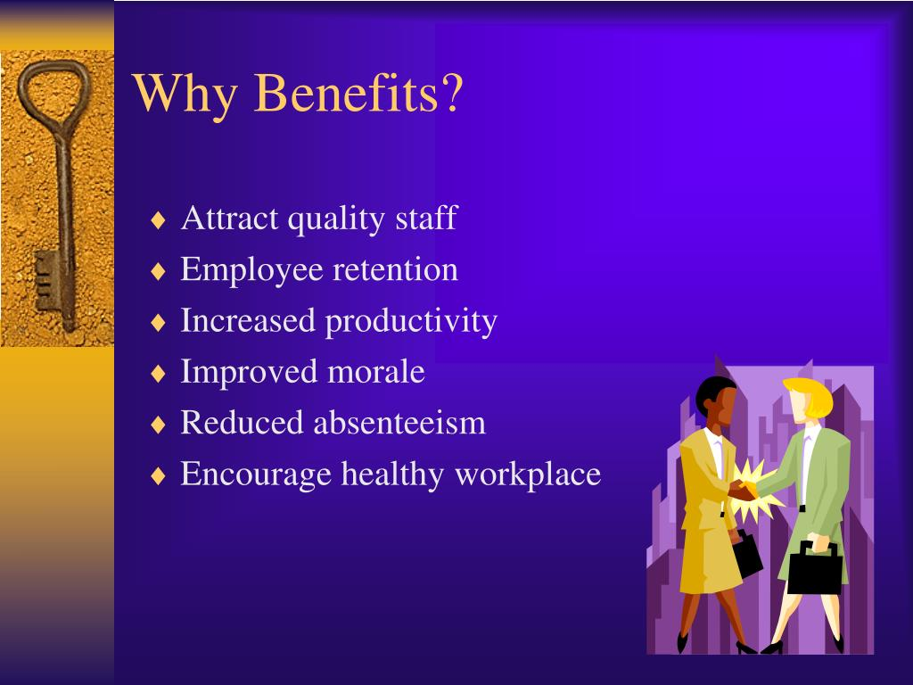 Why Benefits?