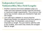 independent content validationmin max field lengths