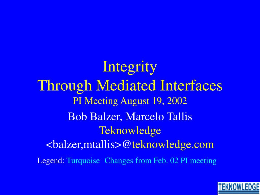 integrity through mediated interfaces pi meeting august 19 2002 l.