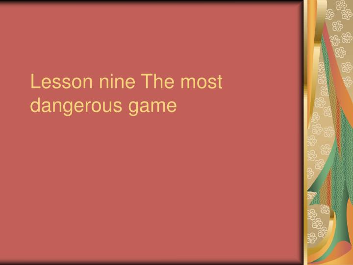 lesson nine the most dangerous game n.