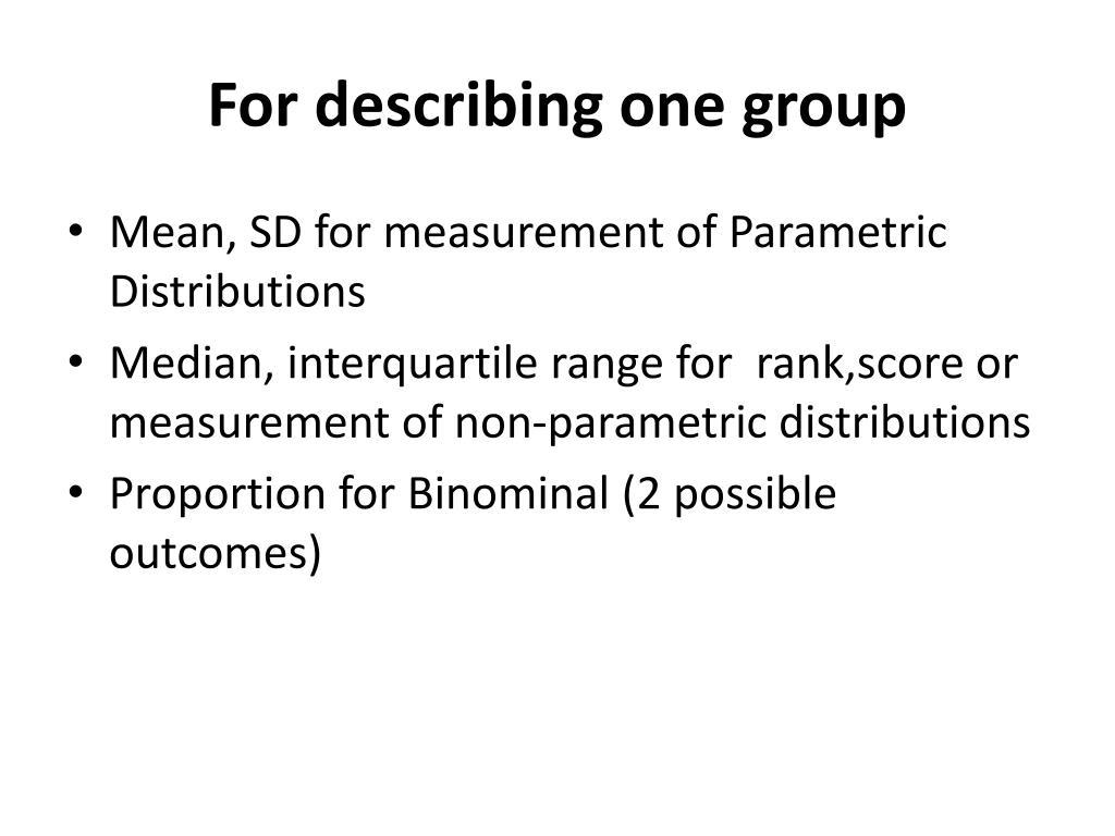 For describing one group