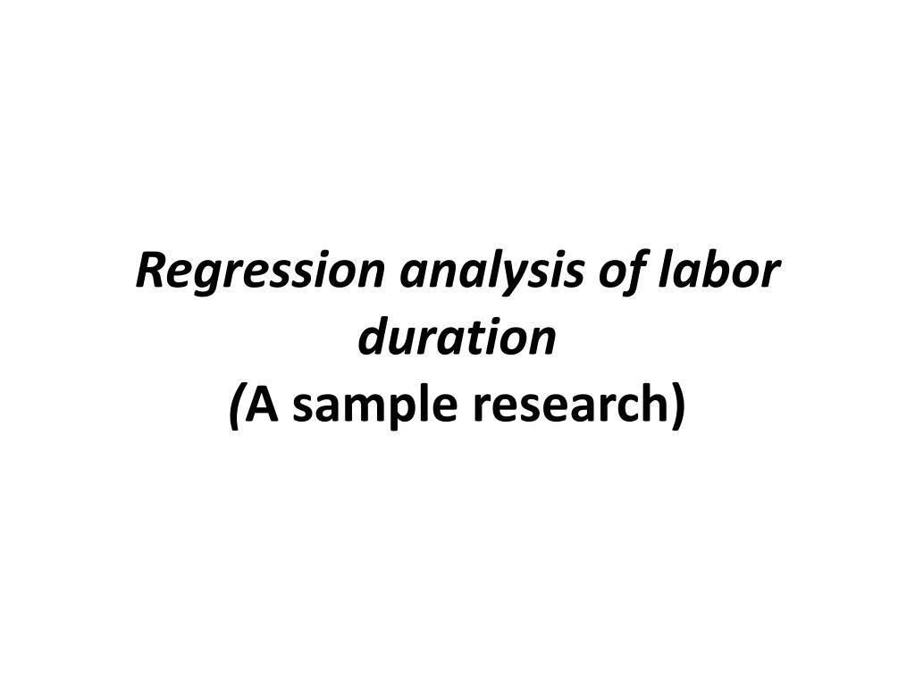 Regression analysis of labor duration