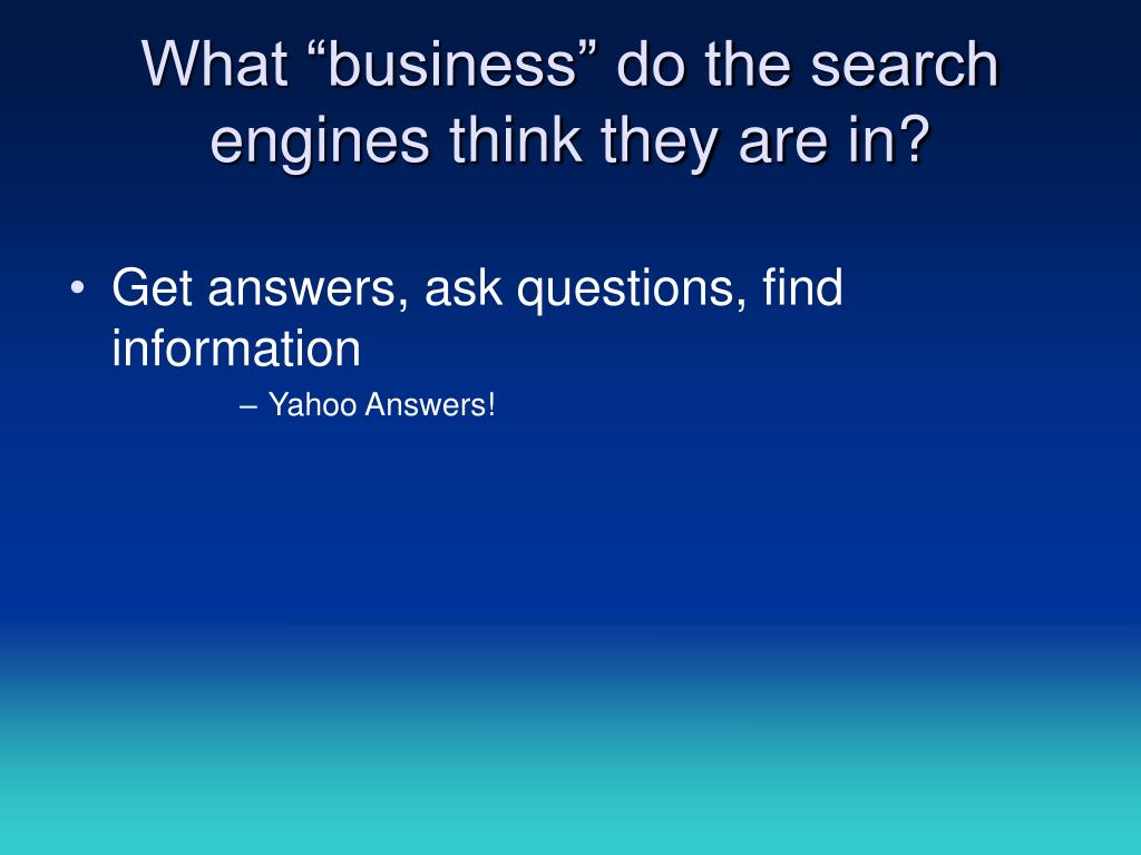 "What ""business"" do the search engines think they are in?"