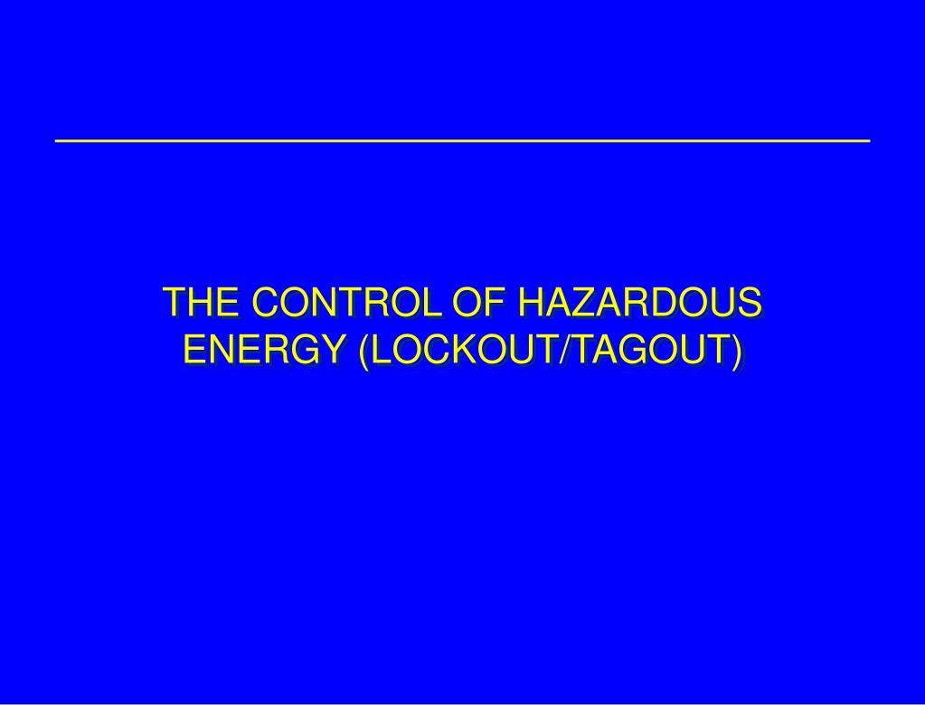 the control of hazardous energy lockout tagout l.