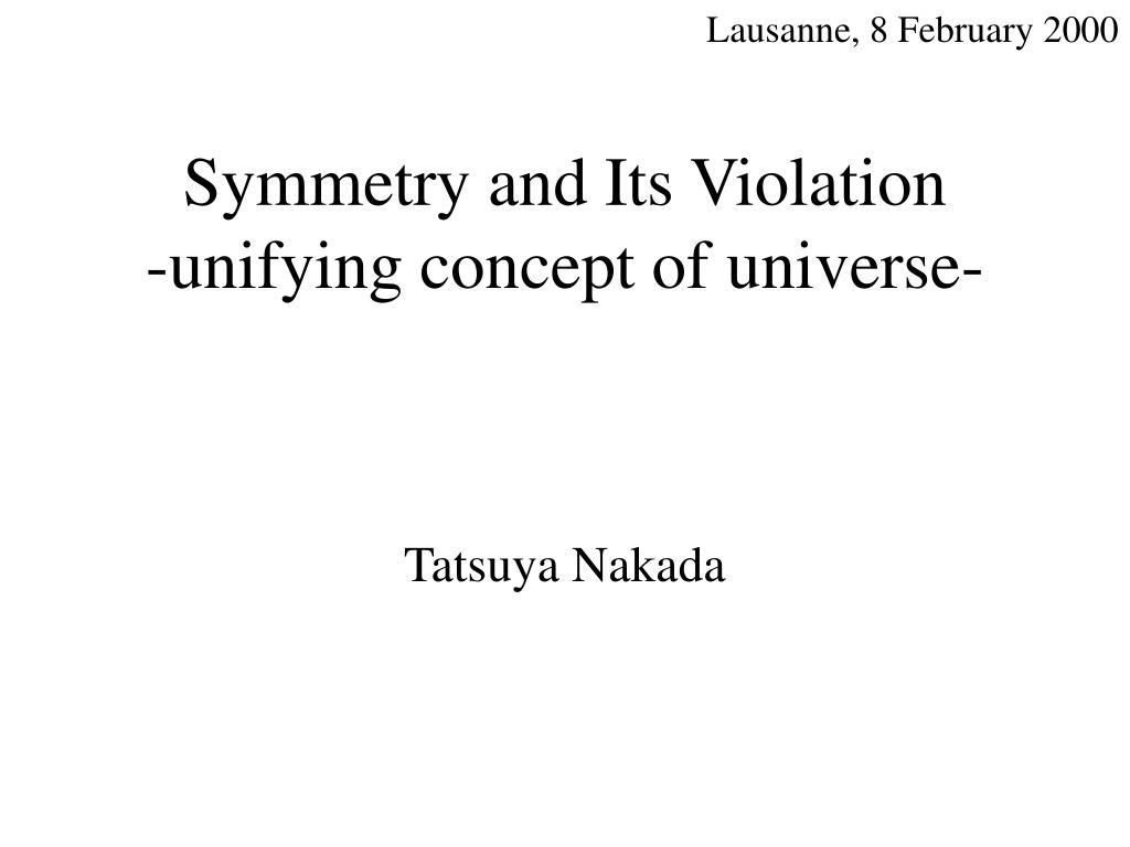 symmetry and its violation unifying concept of universe l.