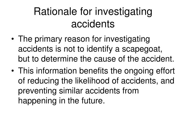 Rationale for investigating accidents