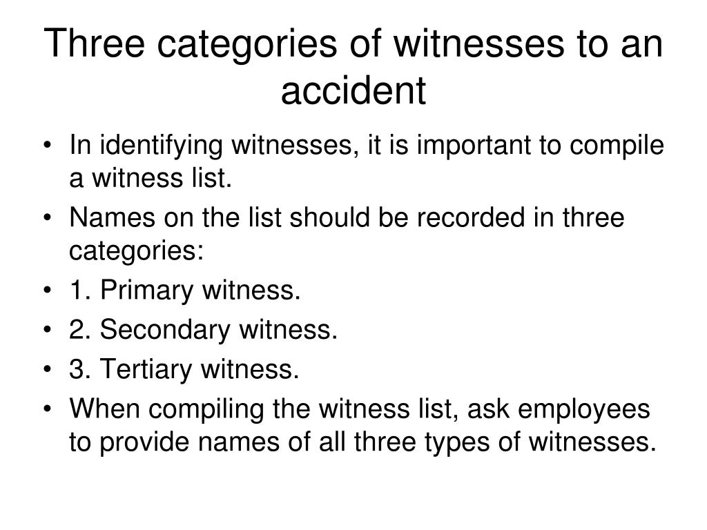 Three categories of witnesses to an accident