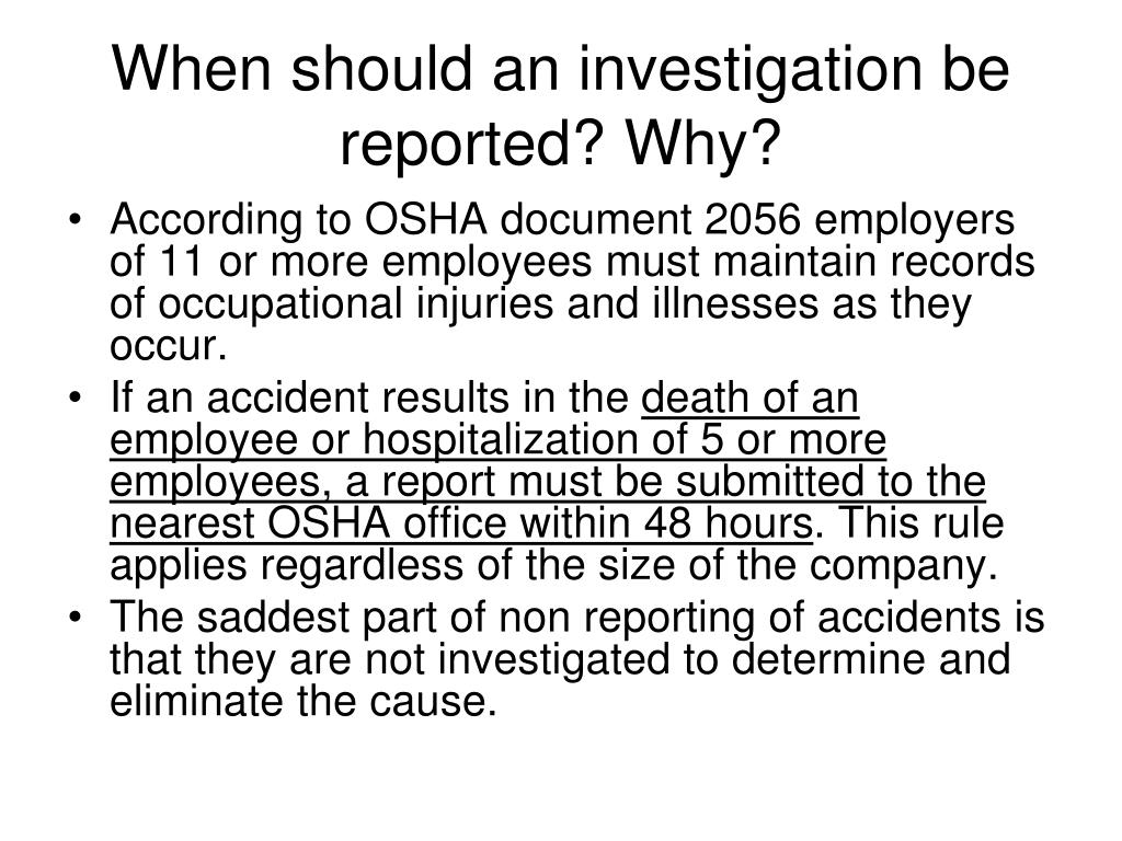 When should an investigation be reported? Why?