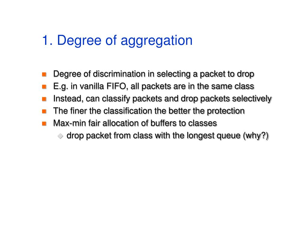 1. Degree of aggregation