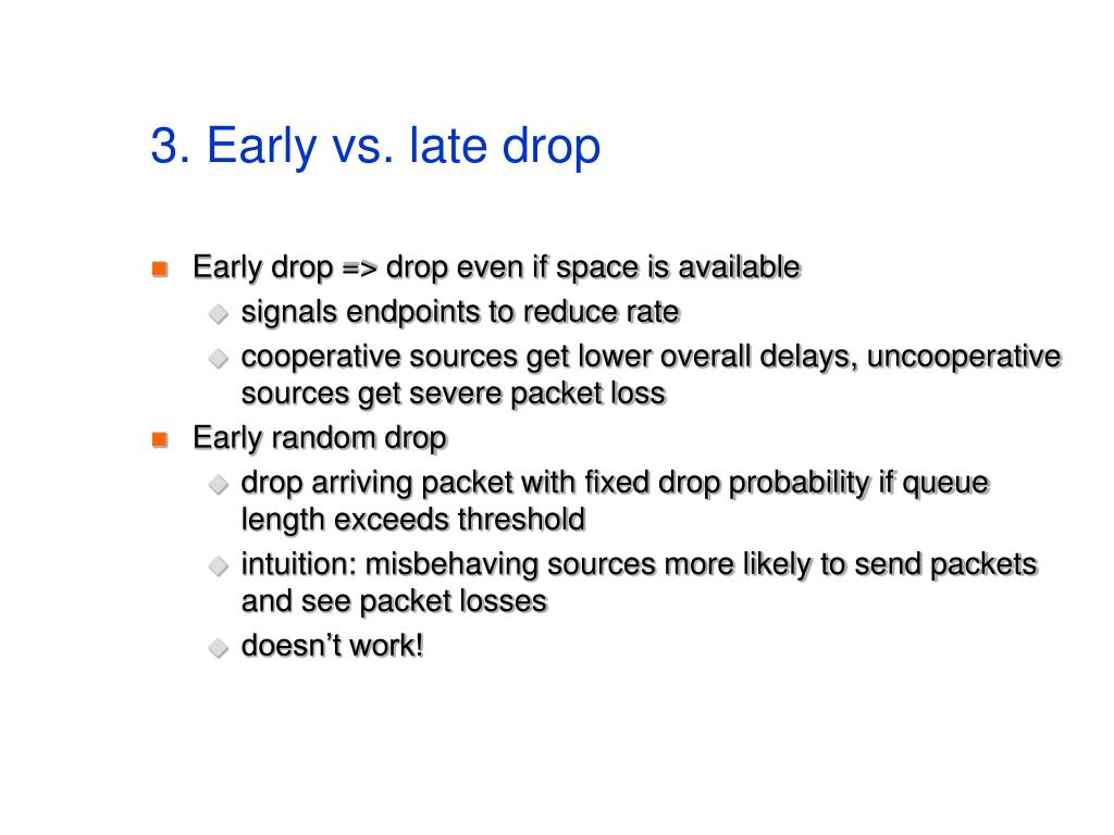 3. Early vs. late drop