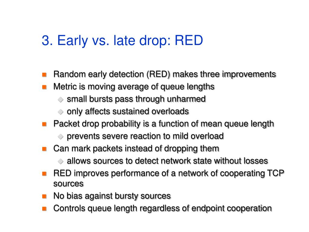 3. Early vs. late drop: RED