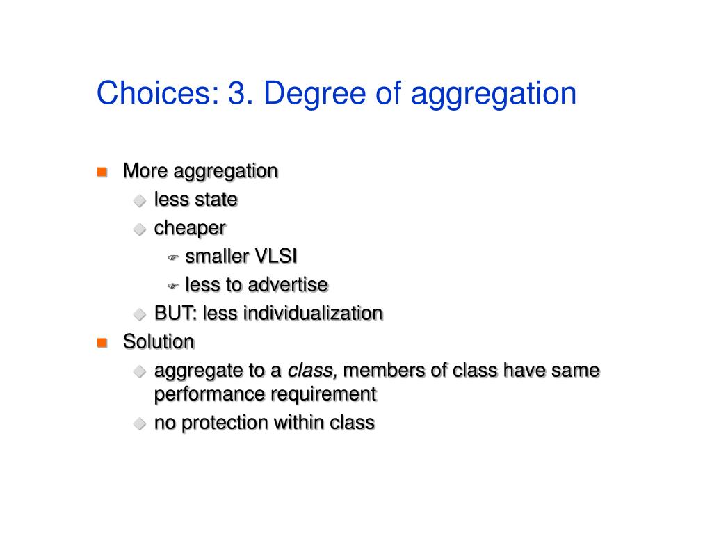 Choices: 3. Degree of aggregation