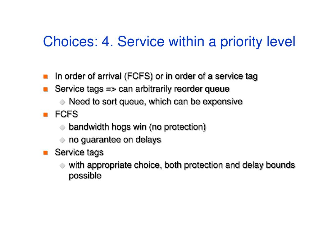 Choices: 4. Service within a priority level