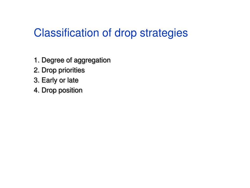 Classification of drop strategies