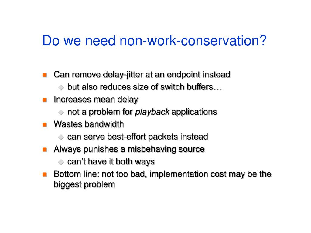 Do we need non-work-conservation?