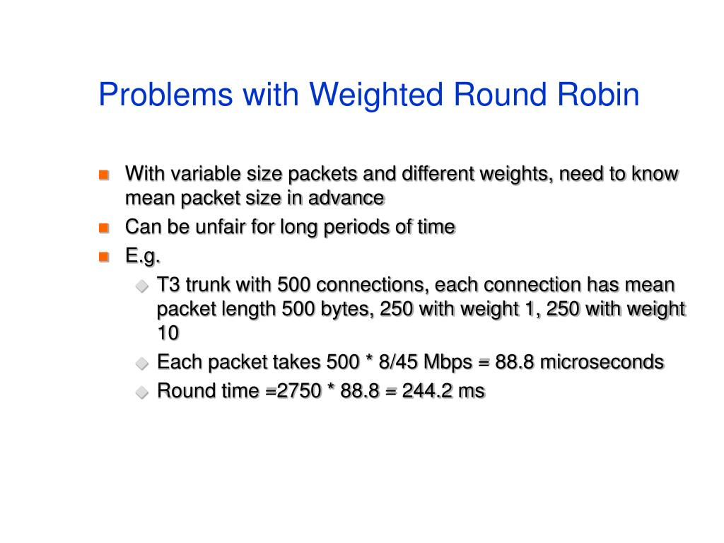 Problems with Weighted Round Robin