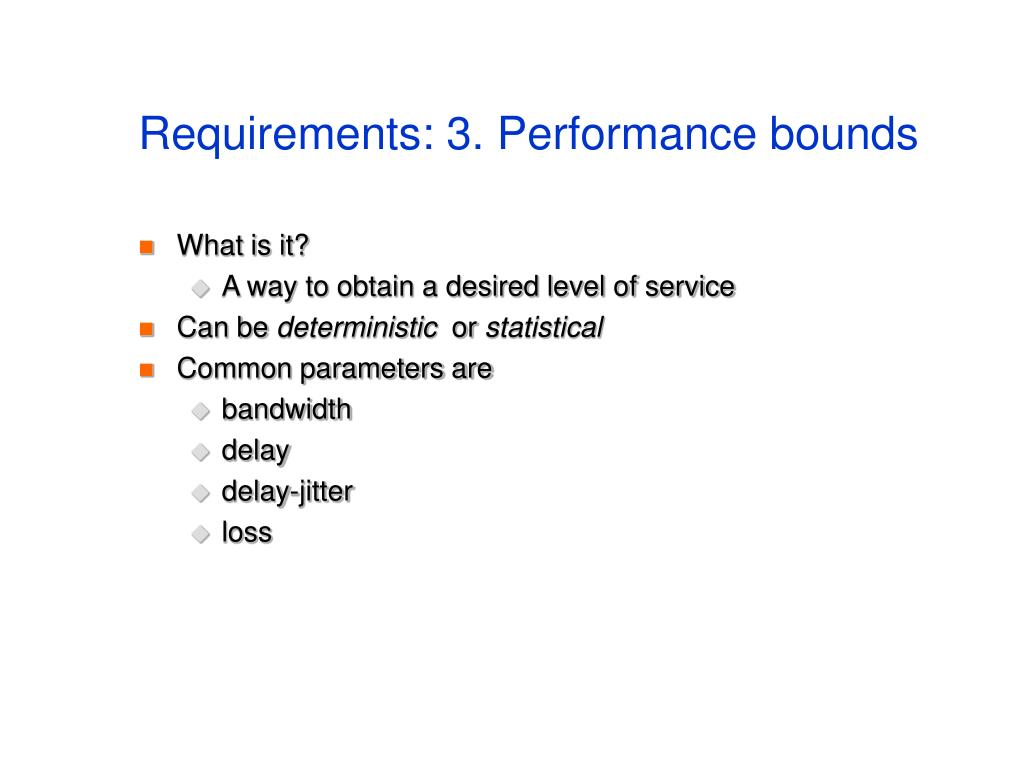 Requirements: 3. Performance bounds