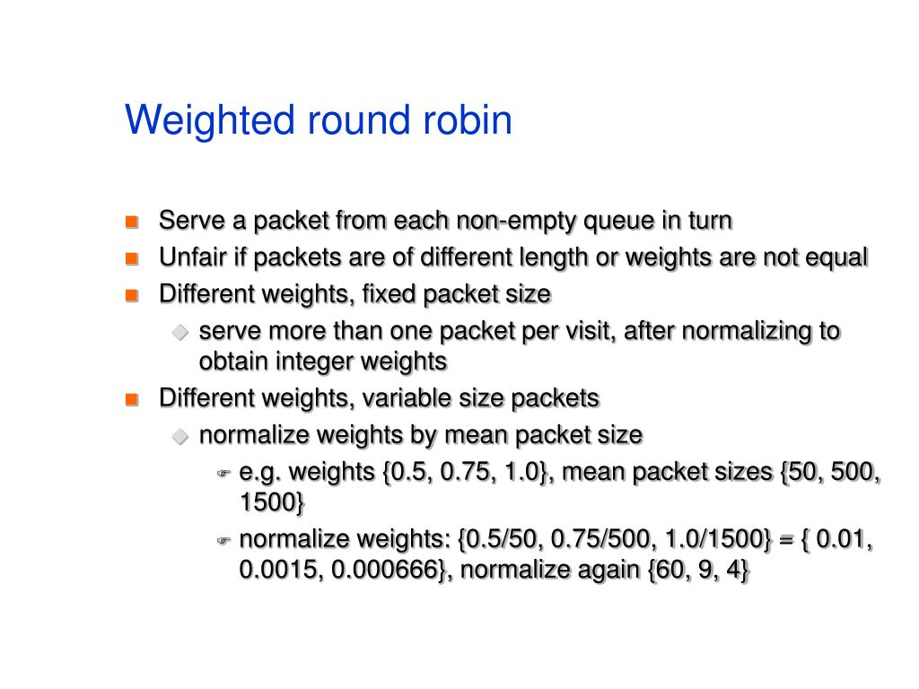 Weighted round robin