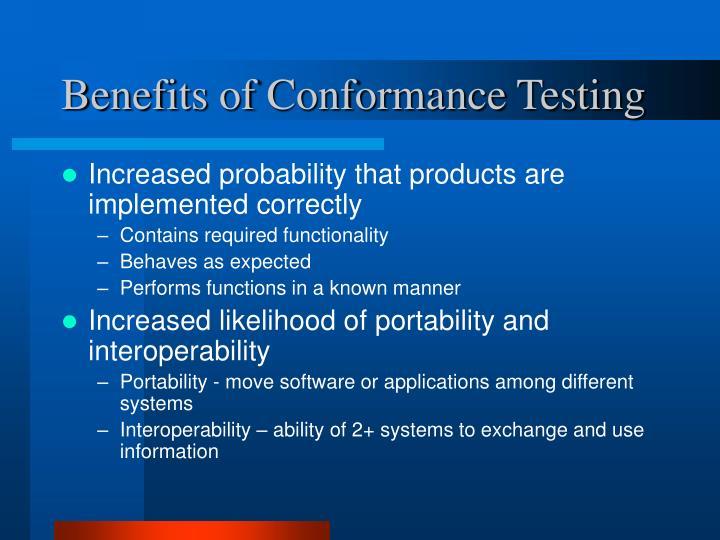 Benefits of Conformance Testing
