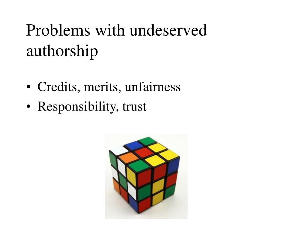Problems with undeserved authorship