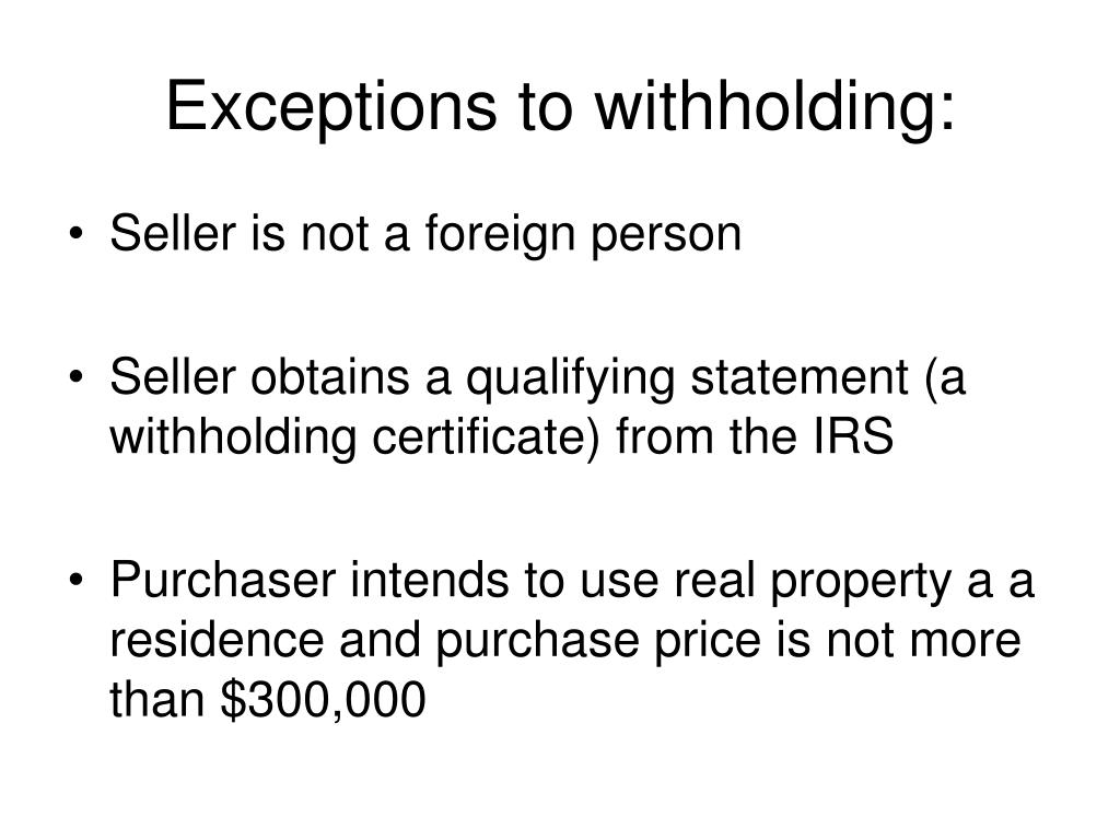 Exceptions to withholding: