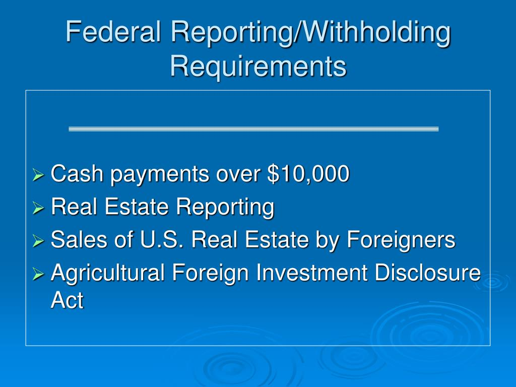 Federal Reporting/Withholding Requirements