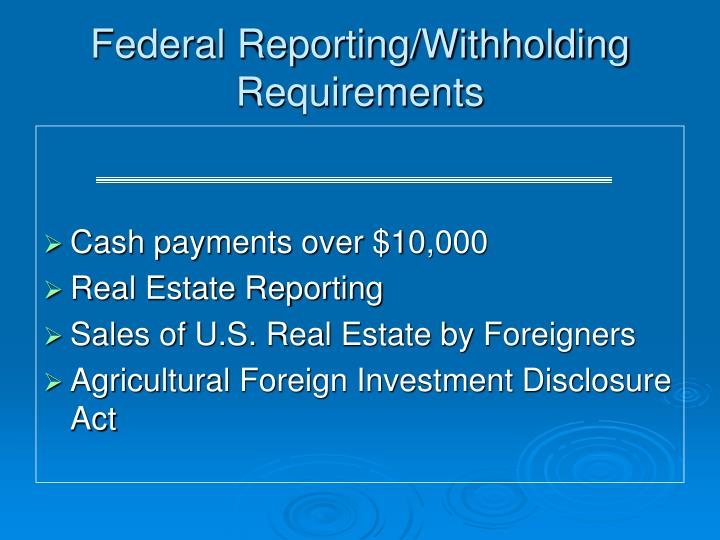 Federal reporting withholding requirements