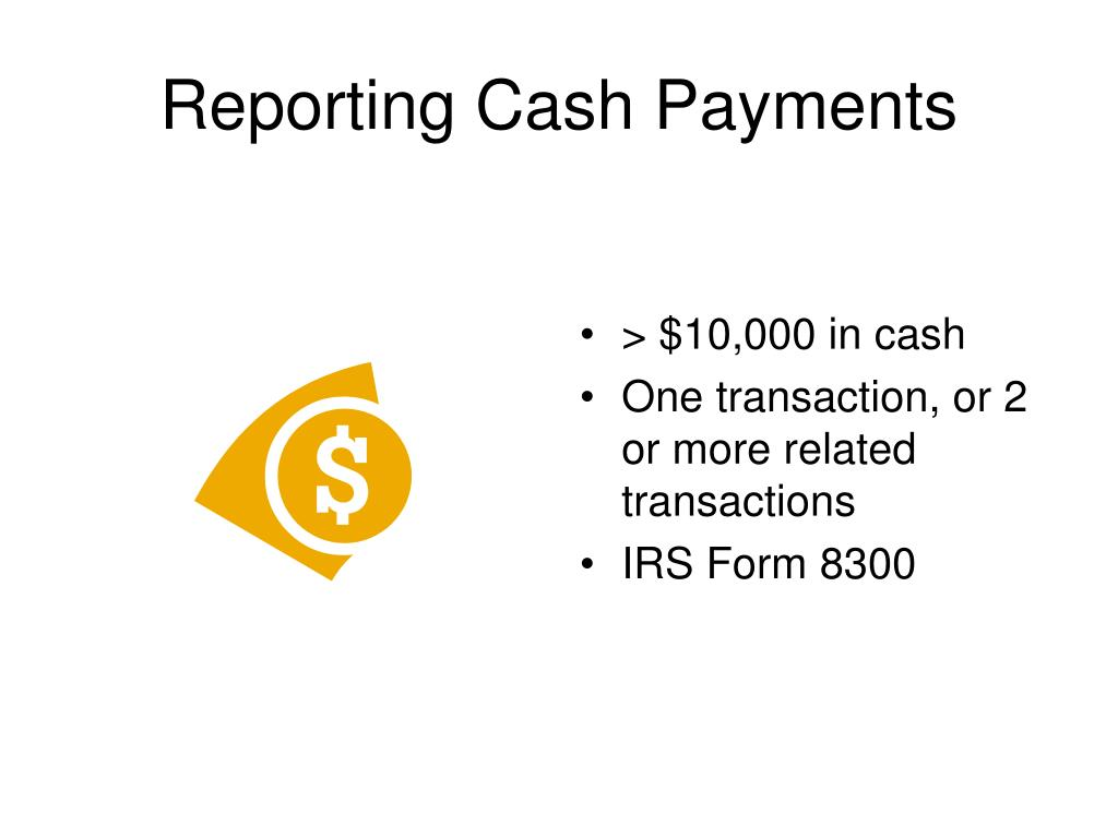 Reporting Cash Payments