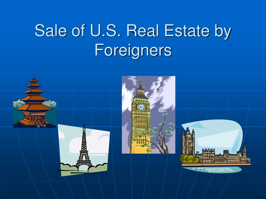 Sale of U.S. Real Estate by Foreigners