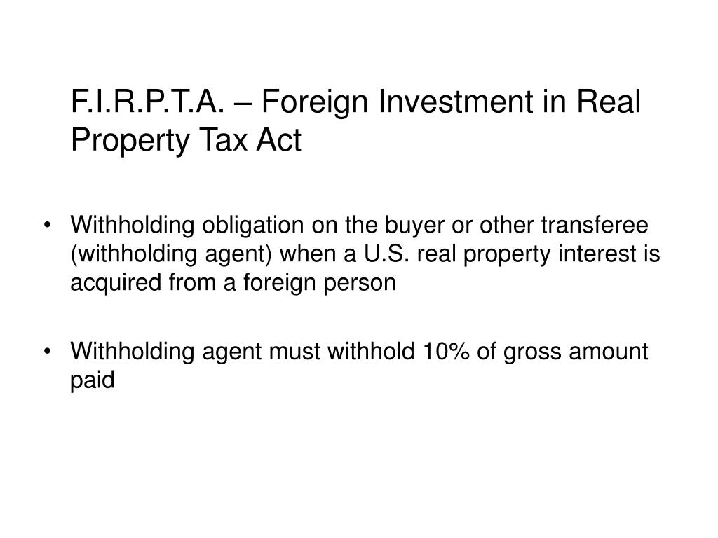 F.I.R.P.T.A. – Foreign Investment in Real Property Tax Act