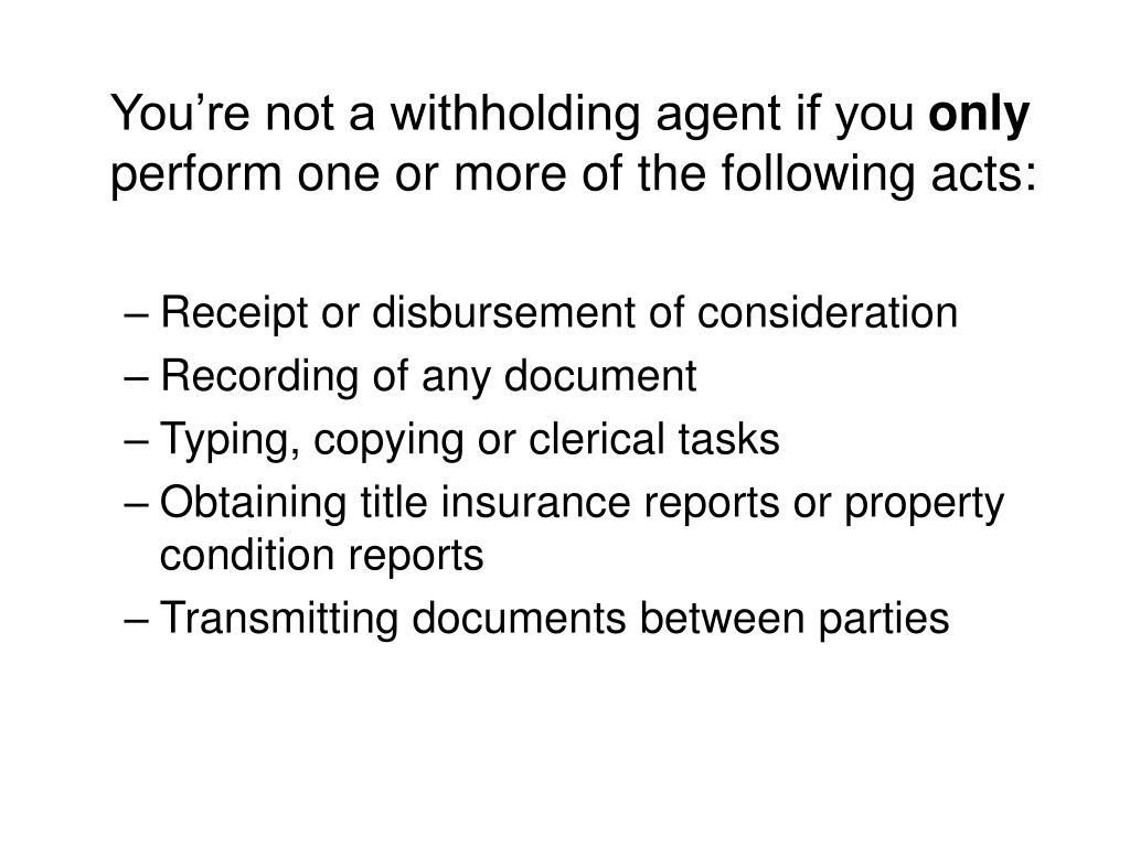 You're not a withholding agent if you