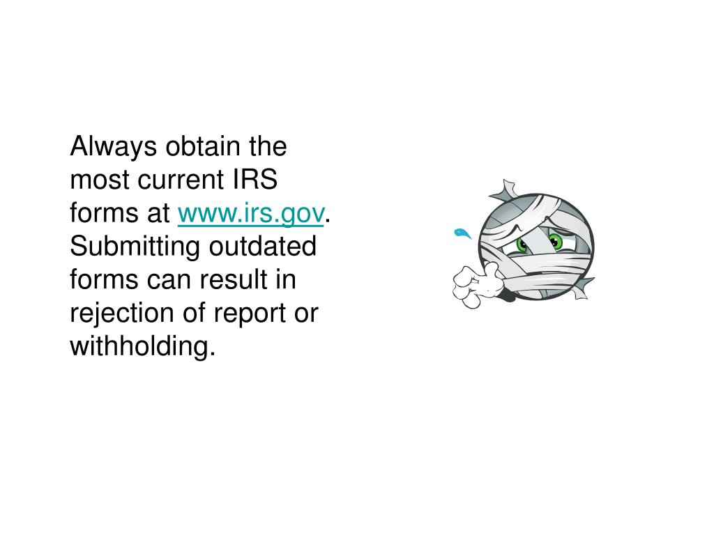 Always obtain the most current IRS forms at