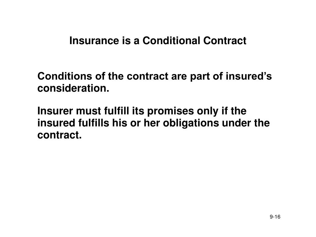 Insurance is a Conditional Contract
