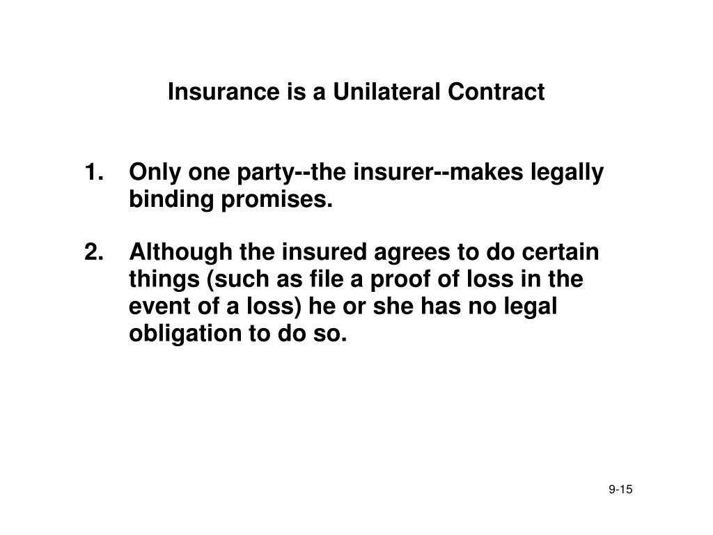 Insurance is a Unilateral Contract