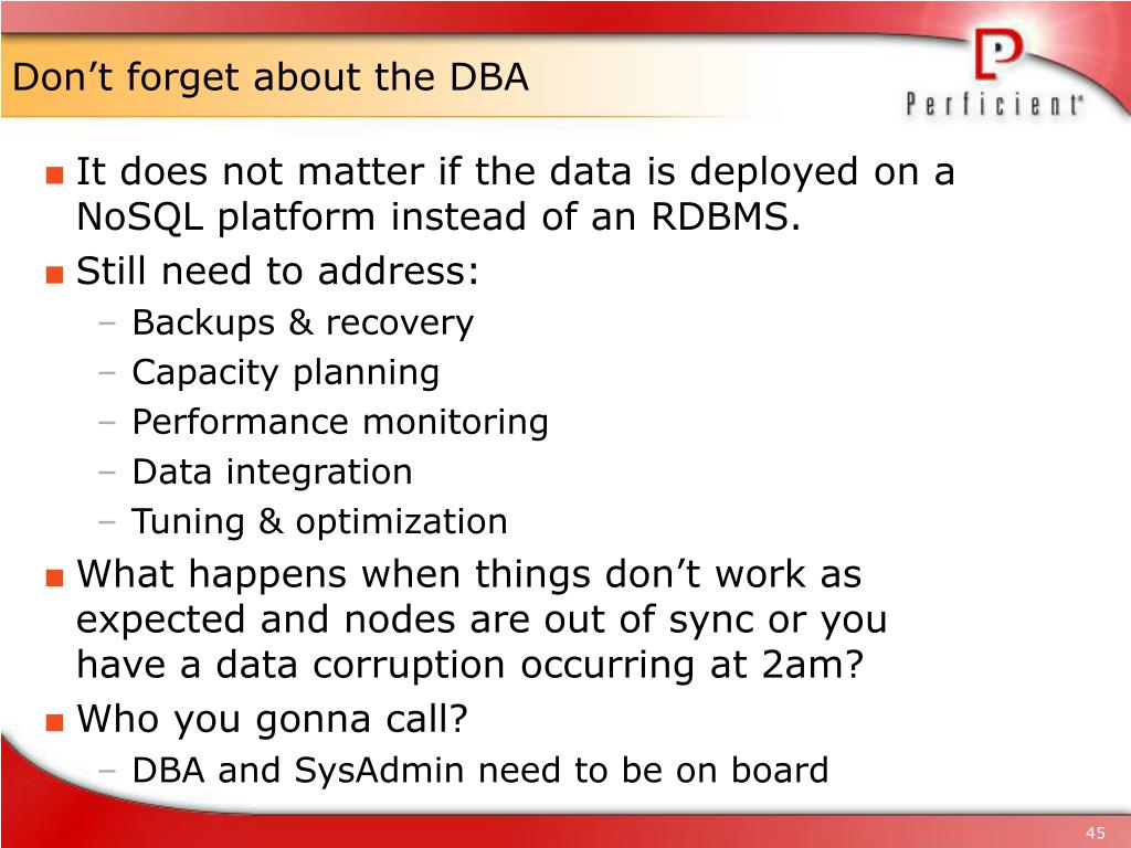 Don't forget about the DBA