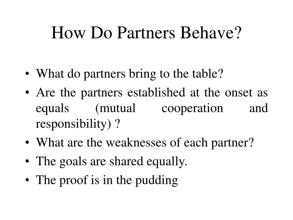 How Do Partners Behave?