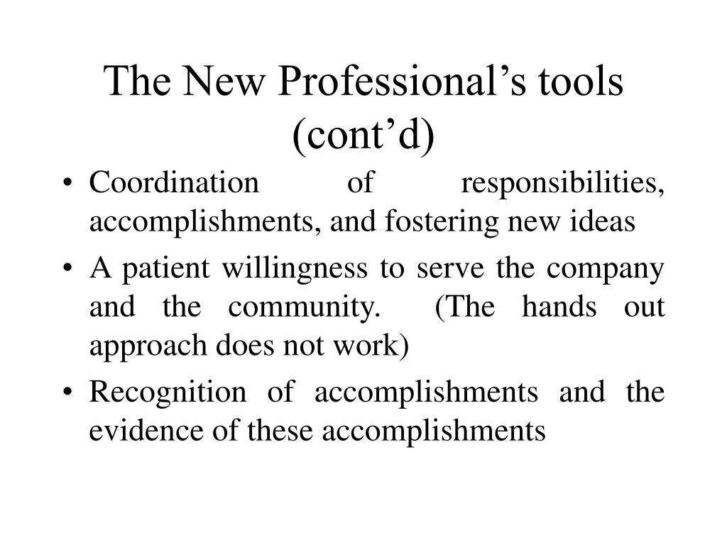 The New Professional's tools (cont'd)