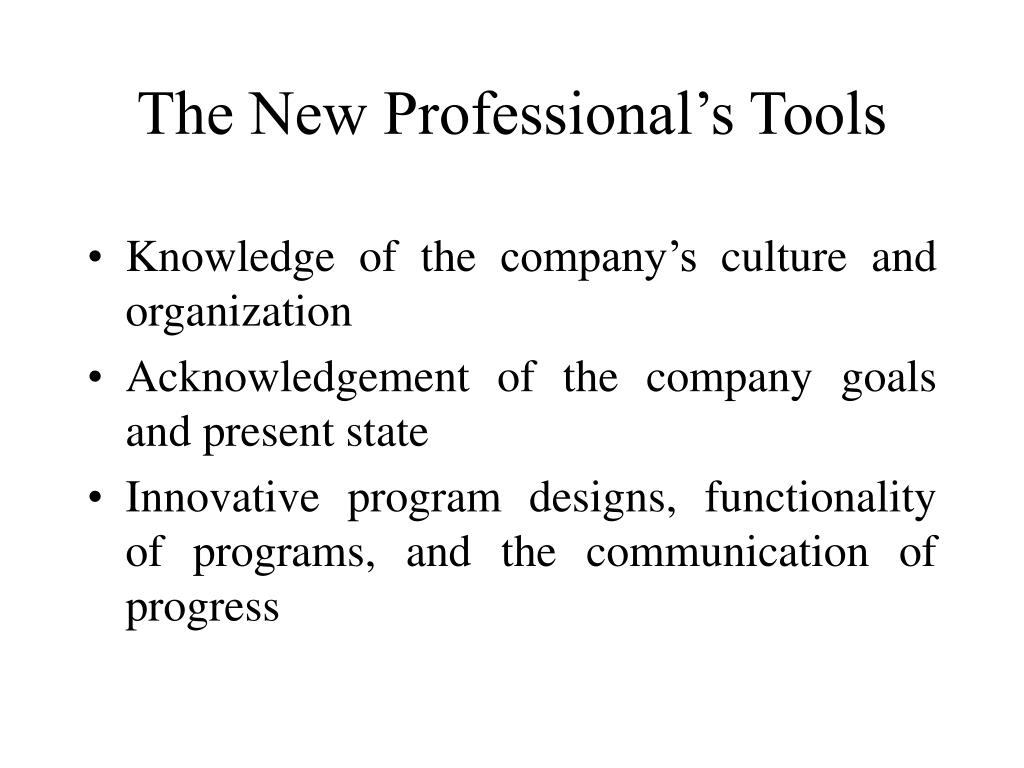 The New Professional's Tools