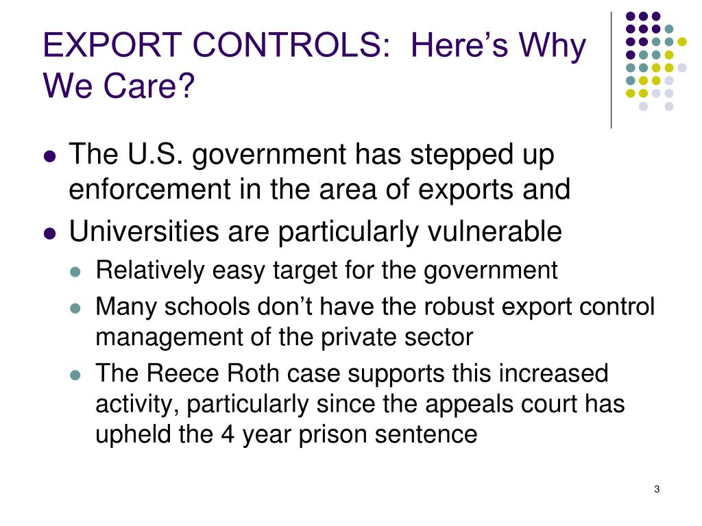 EXPORT CONTROLS:  Here's Why We Care?
