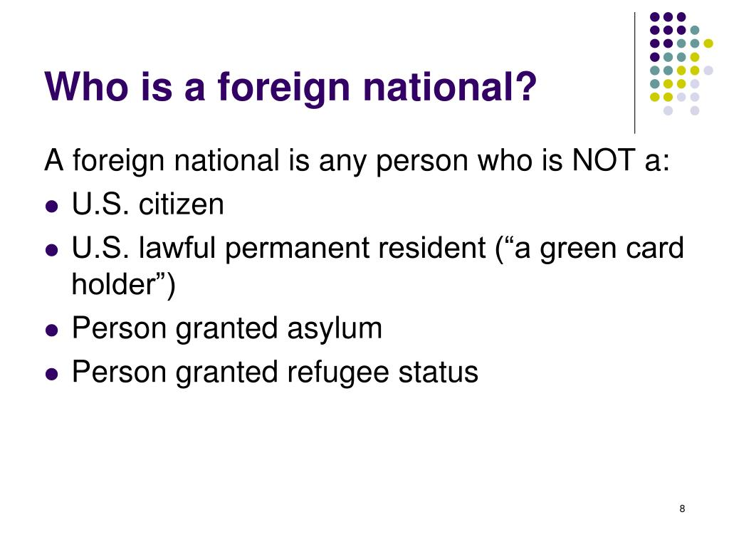 Who is a foreign national?