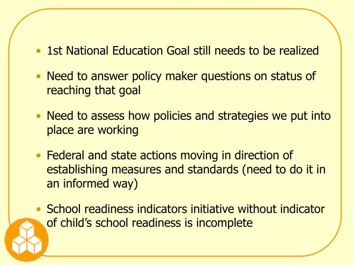 1st National Education Goal still needs to be realized