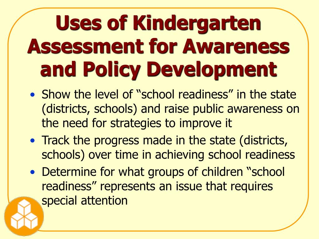 Uses of Kindergarten Assessment for Awareness and Policy Development